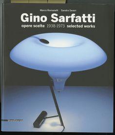 Gino Sarfatti, Opere scelte 1938 – 1973. Selected Works, de Marco Romanelli et Sandra Severi, Silvana Editoriale