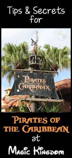Awesome tips and secrets for Pirates of the Caribbean at Walt Disney World. Pin this if you are going to WDW!