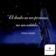 """""""El duelo es un proceso, no un estado."""" Anne Grant. http://www.porsiempre.es/ #frases #duelo #joyas #cenizas"""