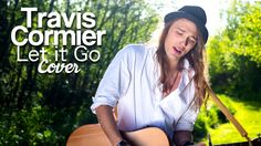 Let it go - James Bay (Cover by Travis Cormier)