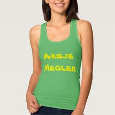 Aksjemegler, stockbroker in Norwegian Tank Top Show to the world with this t-shirt with a Norwegian word that you are a Aksjemegler (stockbroker You can change the text font and its colour by customise it.