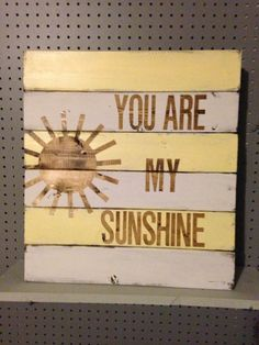 Unique wood sign-You are my Sunshine-Yellow&White on Etsy, $40.00