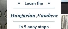 Hungarian numbers are essential when learning the language. Luckily, they are easy to understand. Learn and memorise them in our 9 straightforward steps. Budapest, Languages, Numbers, How To Memorize Things, Learning, Easy, Idioms, Studying, Teaching