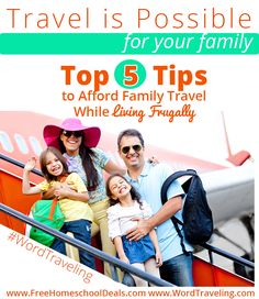 Travel is Possible for Your Family: Top 5 Tips to Afford Family Travel While Living Frugally.
