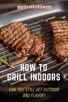 Are you eager to grill even in the very worst weather? You can do so indoors while still acheiving that great grilled taste we crave. Wanna know how? Then we have a guide for you. - Indoor Grill - Ideas of Indoor Grill Indoor Electric Grill, Indoor Grill, Grilled Steak Recipes, Grilled Pork, Grilled Hamburgers, Grilling Tips, Grilling Recipes, Meat Recipes