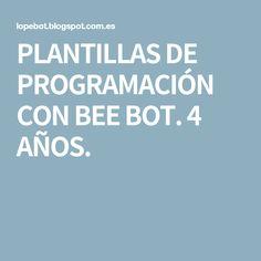 PLANTILLAS DE PROGRAMACIÓN CON BEE BOT. 4 AÑOS.