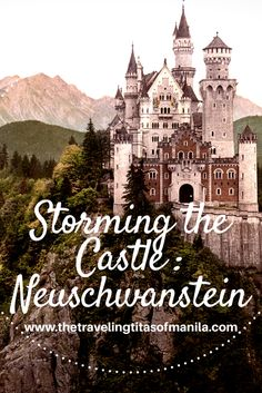 Challenged by previous foiled attempts to enter the castle on drives along Germany's Romantic Road, we finally got our chance.