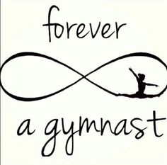 You can take a gymnast out of gymnastics but you can't take gymnastics out of a gymnast!