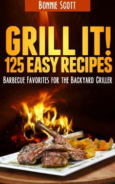 Grill It! by Bonnie Scott Barbecue Recipes, Grilling Recipes, Wine Recipes, Cooking Recipes, Grilling Ideas, Good Healthy Recipes, Healthy Foods To Eat, Healthy Eating, Amazing Recipes