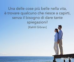 #amore #GIBRAN #anima Una de las cosas más hermosas de la vida, es encontrar a alguien que pueda entenderte, sin la necesidad de dar muchas explicaciones.