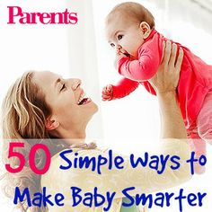 50 ways to make your baby smarter.
