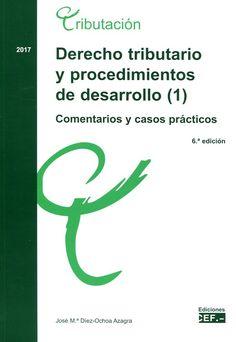 Derecho tributario y procedimientos de desarrollo : comentarios y casos prácticos / autor: José Mª Díez-Ochoa Azagra 2 volums
