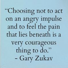 Choosing not to act on an angry impulse Gary Zukav The Words, Cool Words, Great Quotes, Quotes To Live By, Inspirational Quotes, Motivational Quotes, Awesome Quotes, Trauma, Gary Zukav