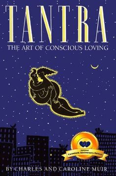 Tantra: The Art of Conscious Loving (20th Anniversary Edition) by Caroline Muir. $8.78. Publisher: BookBaby; 1 edition (June 1, 1989). 133 pages