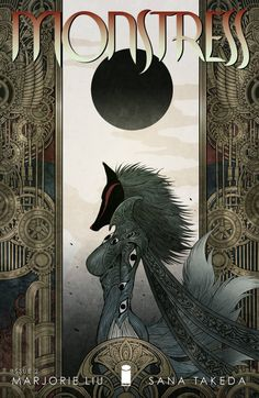"""Superheroes In Full Color Monstress (2015)  //  Image Comics  """"Steampunk meets Kaiju in this original fantasy epic for mature readers, as young Maika risks everything to control her psychic link with a monster of tremendous power, placing her in the center of a devastating war between human and otherworldly forces. """"  Story: Marjorie Liu , art: Sana Takeda"""