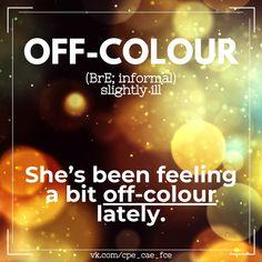 English Idioms, Off Colour, Feelings