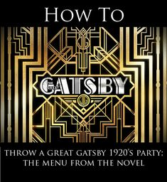 Throwing a 1920's Great Gatsby Party; The Menu From The Book - Bryton Taylor | Food in Literature