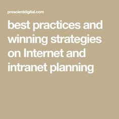 best practices and winning strategies on Internet and intranet planning