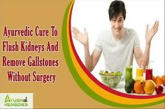 You can find more about the ayurvedic cure to flush kidneys at http://www.ayushremedies.com/kidney-stones-remedy.htm Dear friend, in this video we are going to discuss about the ayurvedic cure to flush kidneys. Flushing kidneys and removal of gallstones can be done naturally without relying on surgical procedures.