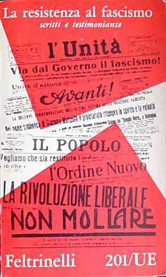 La resistenza al fascismo - scritti e testimonianze, Feltrinelli, 1962
