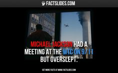 Michael Jackson had a meeting at the WTC on but overslept. Wtf Fun Facts, Crazy Facts, Random Facts, Random Stuff, Cool Stuff, Fact Slides, Wtf Fact, Facts You Didnt Know, September 11