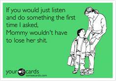 Just listen damn it!