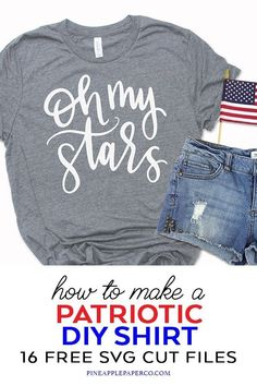 Make a diy patriotic shirt with a free oh my stars svg hand lettered by pineapple Fourth Of July Shirts, Patriotic Shirts, 4th Of July, Vinyl Shirts, Cut Shirts, Vinyl Designs, Shirt Designs, Star Svg, Cricut Vinyl