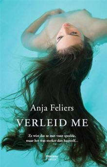 Verleid me van  Anja Feliers, ook zeker de moeite waard ;D