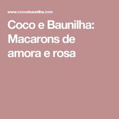 Coco e Baunilha: Macarons de amora e rosa
