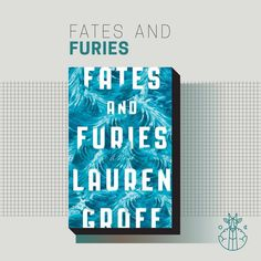 Fates and Furies  Lauren Groff / Riverhead Books