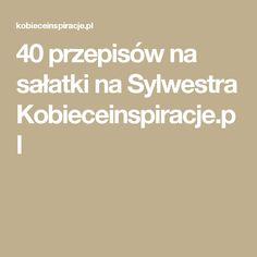 40 przepisów na sałatki na Sylwestra Kobieceinspiracje.pl