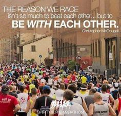 The reason we race is to be with each other!