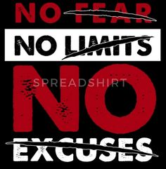 no fear no limits no excuses. This is a Great Shirt for a Fitness Lovers. T-shirt- Our Sport Motivation clothing gear for men and women comes in t-shirts, long sleeves and hoodies. Great gift for men