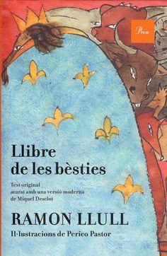 Llull, Ramon. LLIBRE DE LES BÈSTIES. Proa, 2015.