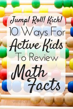 Strategies for ACTIVE kids to review math facts: addition, subtraction, multiplication, or division. Perfect for kinesthetic learners!