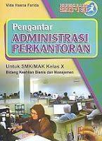 Pengantar Administrasi Perkantoran Kurikulum 20013 – Untuk SMK-MAK Kelas X Bidang Keahlian Bisnis dan Manajemen