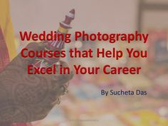 Wedding Photography Courses that Help You Excel in Your Career