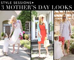 Style Sessions: 3 Mother's Day Looks | theglitterguide.com
