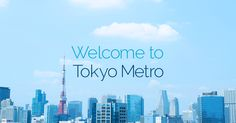 Tokyo Metro   To Customers Visiting Tokyo