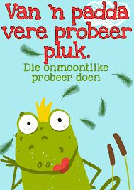 Van 'n padda vere probeer pluk Wise Quotes, Great Quotes, Funny Quotes, Inspirational Quotes, Classroom Themes, Classroom Activities, Cool Words, Wise Words, Collective Nouns