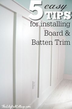 5 easy tips for installing board and batten trim by The Lilypad Cottage