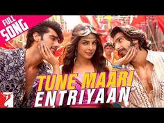 Tune Maari Entriyaan - Full Song | Gunday | Ranveer Singh | Arjun Kapoor | Priyanka Chopra - YouTube