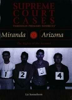 Miranda v. Arizona ~ Liz Sonneborn ~