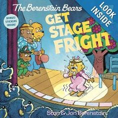 The Berenstain Bears Get Stage Fright: Stan Berenstain, Jan Berenstain
