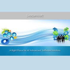 A right place for all advanced software solutions - Svasamsoft