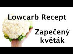 LOWCARB RECEPTY 1. díl: Zapečený květák s mletým masem, slaninou, smetanou a mozzarellou. - YouTube Czech Recipes, Mozzarella, Cauliflower, Czech Food, Paleo, Food And Drink, Low Carb, Vegetables, Youtube