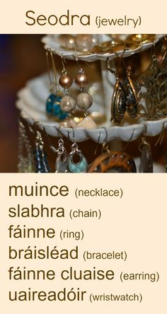 #irishfortheeyes Learn Gaeilge, the Irish language. Jewelry, necklace, chain, ring, bracelet, earring, wristwatch