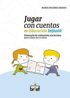 Jugar con cuentos en Educación Infantil: itinerario de animación a la lectura para niños de 0-6 años | Editorial Brief