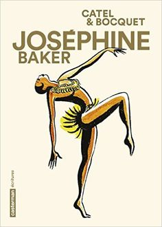 Josephine Baker, by Catel & Bocquet Josephine Baker, Samba, African American Makeup, African American History, American Art, Kiki De Montparnasse, Art Deco Illustration, Bd Comics, Harlem Renaissance