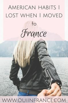 American habits I lost when I moved to France. Becoming an expat will change you and you'll adapt to the French culture and way of life.